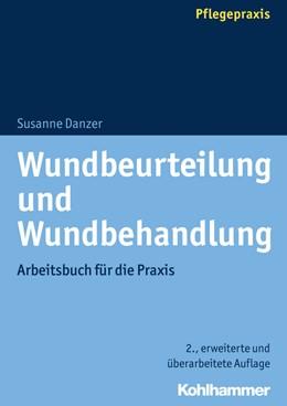 Abbildung von Danzer | Wundbeurteilung und Wundbehandlung | 2. Auflage | 2019 | beck-shop.de