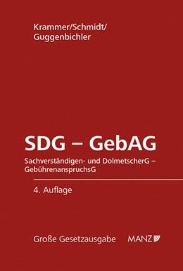 Abbildung von Krammer / Schmidt / Guggenbichler | SDG - GebAG Sachverständigen- und Dolmetschergesetz Gebührenanspruchsgesetz | 4. Auflage 2018 | 2018 | 18