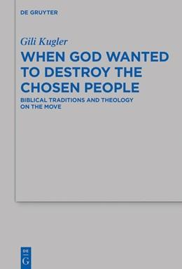 Abbildung von Kugler | When God Wanted to Destroy the Chosen People | 1. Auflage | 2019 | beck-shop.de