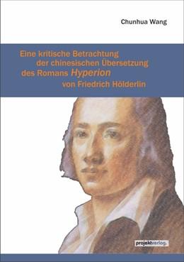 Abbildung von Wang   Eine kritische Betrachtung der chinesischen Übersetzung des Romans Hyperion von Friedrich Hölderlin   1. Auflage   2018   beck-shop.de
