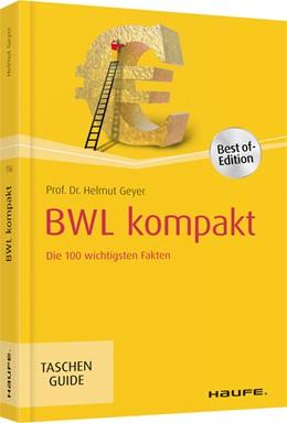 Abbildung von Geyer | BWL kompakt | 4. Auflage 2019 | 2018 | Die 100 wichtigsten Fakten | 156