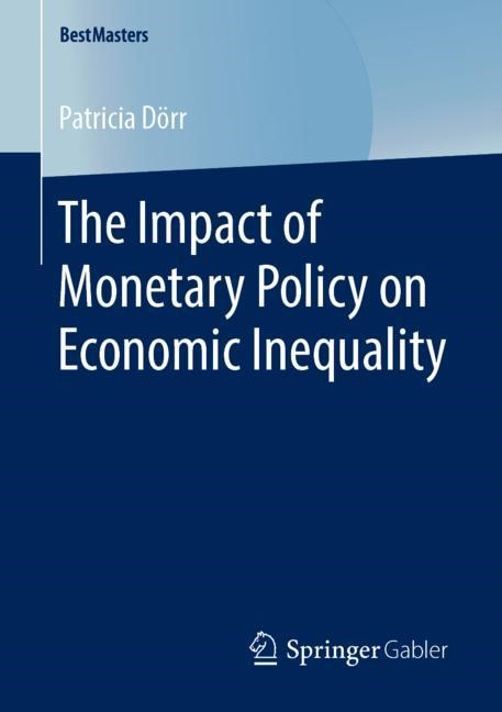 The Impact of Monetary Policy on Economic Inequality | Dörr | 1st ed. 2018, 2019 | Buch (Cover)