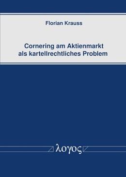 Abbildung von Krauss | Cornering am Aktienmarkt als kartellrechtliches Problem | 2018