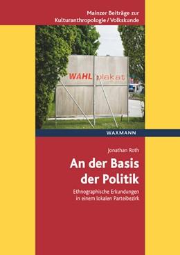Abbildung von Roth | An der Basis der Politik | 1. Auflage | 2018 | 17 | beck-shop.de