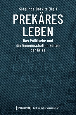 Abbildung von Borvitz | Prekäres Leben | 2020 | Das Politische und die Gemeins... | 204