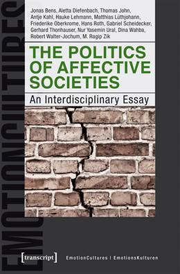 Abbildung von Bens / Diefenbach / John | The Politics of Affective Societies | 2019 | An Interdisciplinary Essay