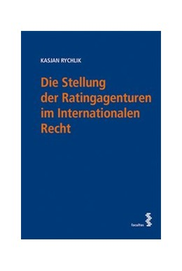 Abbildung von Rychlik | Die Stellung der Ratingagenturen im Internationalen Recht | 1. Auflage | 2018 | beck-shop.de