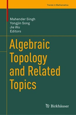 Abbildung von Singh / Song | Algebraic Topology and Related Topics | 1. Auflage | 2019 | beck-shop.de