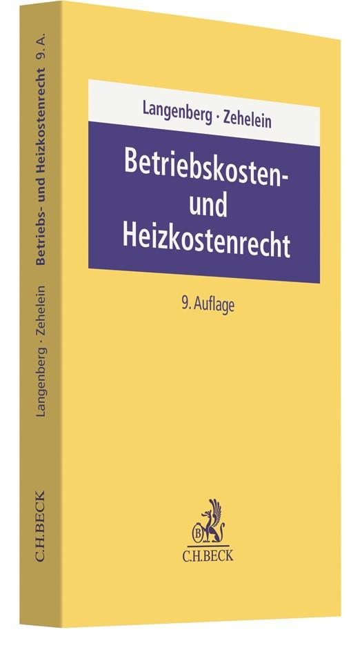 Abbildung von Langenberg / Zehelein | Betriebskosten- und Heizkostenrecht | 9., aktualisierte und überarbeitete Auflage | 2019