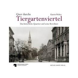 Abbildung von Wehry / Eisenhauer | Quer durchs Tiergartenviertel - Through the Tiergartenviertel | 1. Auflage | 2018 | beck-shop.de