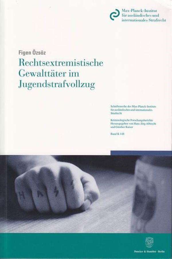 Rechtsextremistische Gewalttäter im Jugendstrafvollzug | Özsöz, 2010 | Buch (Cover)