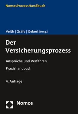 Abbildung von Veith / Gräfe / Gebert (Hrsg.) | Der Versicherungsprozess | 4. Auflage | 2020 | Ansprüche und Verfahren