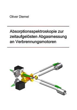 Abbildung von Diemel | Absorptionsspektroskopie zur zeitaufgelösten Abgasmessung an Verbrennungsmotoren | 2. Auflage | 2019