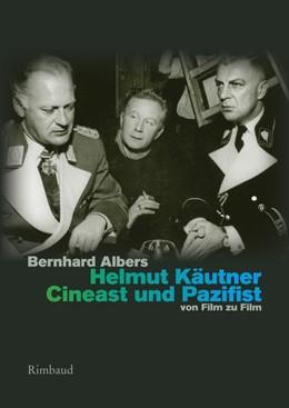 Abbildung von Albers   Helmut Käutner. Cineast und Pazifist   1. Auflage   2018   beck-shop.de