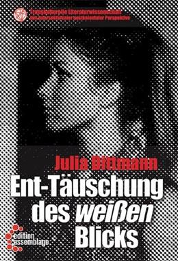 Abbildung von Dittmann | Ent-Täuschung des weißen Blicks | 2019 | Rassismussensible Strategien f...