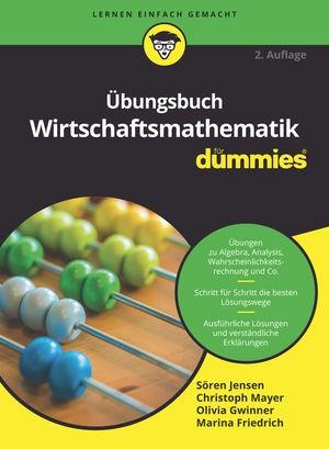 Abbildung von Jensen / Mayer / Gwinner / Friedrich   Übungsbuch Wirtschaftsmathematik für Dummies   2019