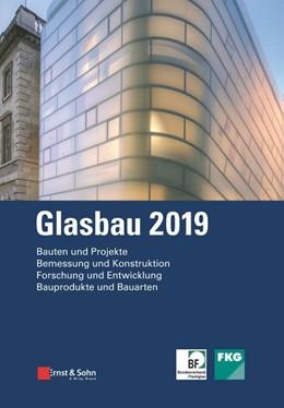 Abbildung von Weller / Tasche | Glasbau 2019 | 2019