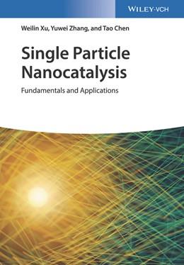 Abbildung von Xu / Zhang / Chen   Single Particle Nanocatalysis   2019   Fundamentals and Applications