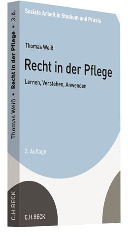Abbildung von Weiß   Recht in der Pflege   3. Auflage   2020   Lernen, Verstehen, Anwenden