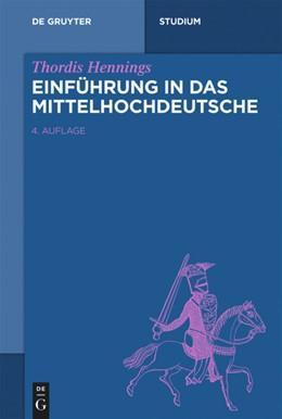 Abbildung von Hennings | Einführung in das Mittelhochdeutsche | 4th completely revised edition | 2020