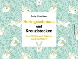 Abbildung von Kriechbaum | Heringsschmaus und Kreuzlstecken | 1. Auflage | 2019 | beck-shop.de