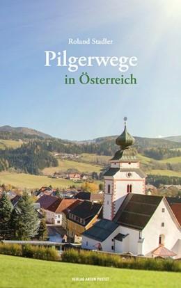 Abbildung von Stadler | Pilgerwege in Österreich | 2019