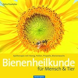 Abbildung von Pawletko | Bienenheilkunde für Mensch & Tier | 1. Auflage | 2019 | beck-shop.de