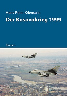 Abbildung von Kriemann | Der Kosovokrieg 1999 | 1. Auflage | 2019 | beck-shop.de