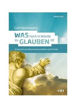 Abbildung von Hehl | Gott kontrovers | 1. Auflage | 2019 | beck-shop.de