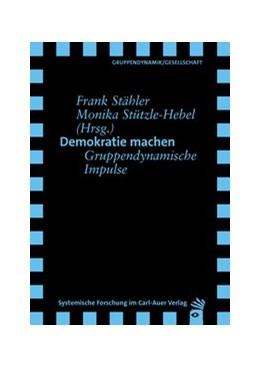 Abbildung von Stähler / Stützle-Hebel | Demokratie machen | 1. Auflage | 2018 | beck-shop.de