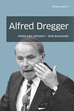 Abbildung von Weirich | Alfred Dregger | 1. Auflage | 2019 | beck-shop.de