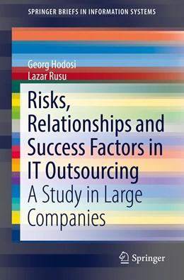 Abbildung von Hodosi / Rusu | Risks, Relationships and Success Factors in IT Outsourcing | 1st ed. 2019 | 2019 | A Study in Large Companies