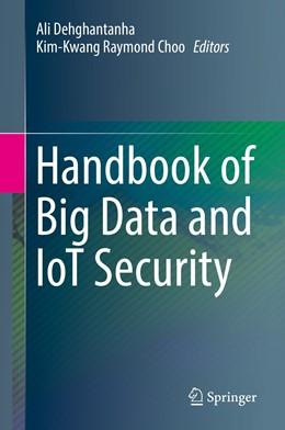 Abbildung von Dehghantanha / Choo   Handbook of Big Data and IoT Security   1. Auflage   2019   beck-shop.de