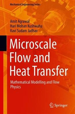 Abbildung von Agrawal / Kushwaha   Microscale Flow and Heat Transfer   1. Auflage   2019   beck-shop.de