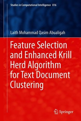 Abbildung von Abualigah | Feature Selection and Enhanced Krill Herd Algorithm for Text Document Clustering | 1st ed. 2019 | 2019 | 816