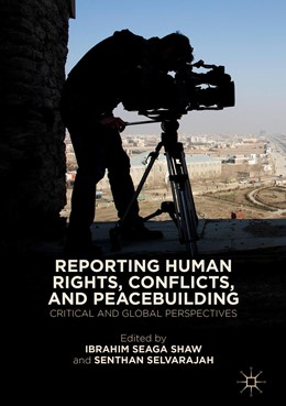 Abbildung von Shaw / Selvarajah | Reporting Human Rights, Conflicts, and Peacebuilding | 1. Auflage | 2019 | beck-shop.de