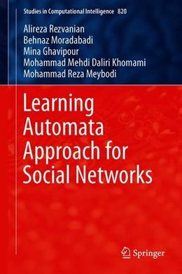 Abbildung von Rezvanian / Moradabadi / Ghavipour | Learning Automata Approach for Social Networks | 1st ed. 2019 | 2019 | 820