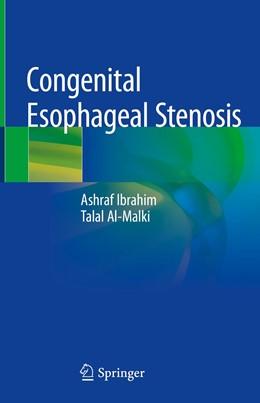 Abbildung von Ibrahim / Al-Malki   Congenital Esophageal Stenosis   1. Auflage   2019   beck-shop.de