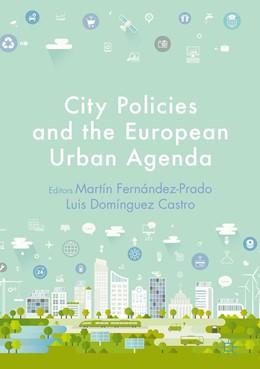 Abbildung von Domínguez Castro / Fernández-Prado | City Policies and the European Urban Agenda | 1st ed. 2019 | 2019