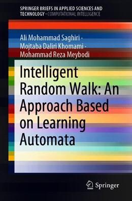Abbildung von Saghiri / Khomami | Intelligent Random Walk: An Approach Based on Learning Automata | 1. Auflage | 2019 | beck-shop.de