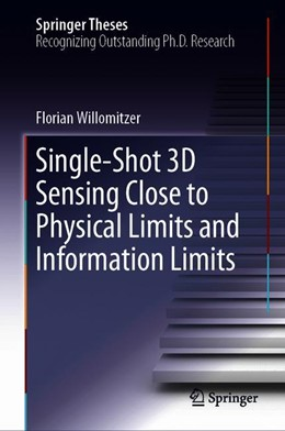 Abbildung von Willomitzer | Single-Shot 3D Sensing Close to Physical Limits and Information Limits | 1st ed. 2019 | 2019