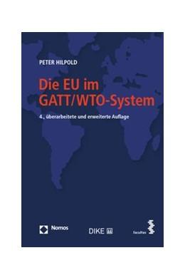 Abbildung von Hilpold | Die EU im GATT/WTO-System | 2018