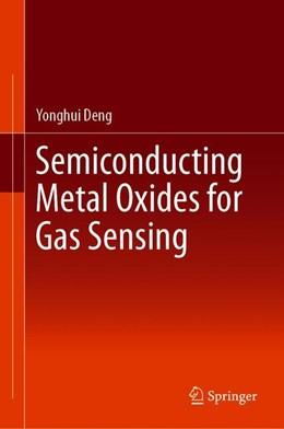 Abbildung von Deng | Semiconducting Metal Oxides for Gas Sensing | 1. Auflage | 2019 | beck-shop.de