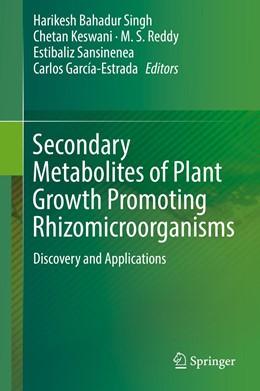 Abbildung von Singh / Keswani   Secondary Metabolites of Plant Growth Promoting Rhizomicroorganisms   1. Auflage   2019   beck-shop.de