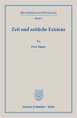Abbildung von Kügler | Zeit und zeitliche Existenz | 1. Auflage | 2018 | 4 | beck-shop.de