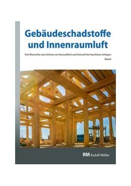 Abbildung von Bossemeyer / Grün / Witten / Zwiener | Gebäudeschadstoffe und Innenraumluft, Band 6: Emissionsarme Bauprodukte, Emissionen aus Holz, Konservierungsmittel | 2018 | Band 6