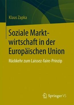 Abbildung von Zapka | Soziale Marktwirtschaft in der Europäischen Union | 2019 | Rückkehr zum Laissez-faire-Pri...