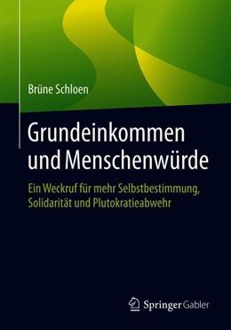 Abbildung von Schloen   Grundeinkommen und Menschenwürde   2019   Ein Weckruf für mehr Selbstbes...