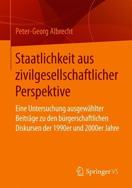 Abbildung von Albrecht | Staatlichkeit aus zivilgesellschaftlicher Perspektive | 2019 | Eine Untersuchung ausgewählter...
