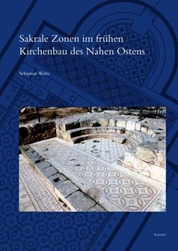 Abbildung von Watta | Sakrale Zonen im frühen Kirchenbau des Nahen Ostens | 1. Auflage | 2018 | beck-shop.de